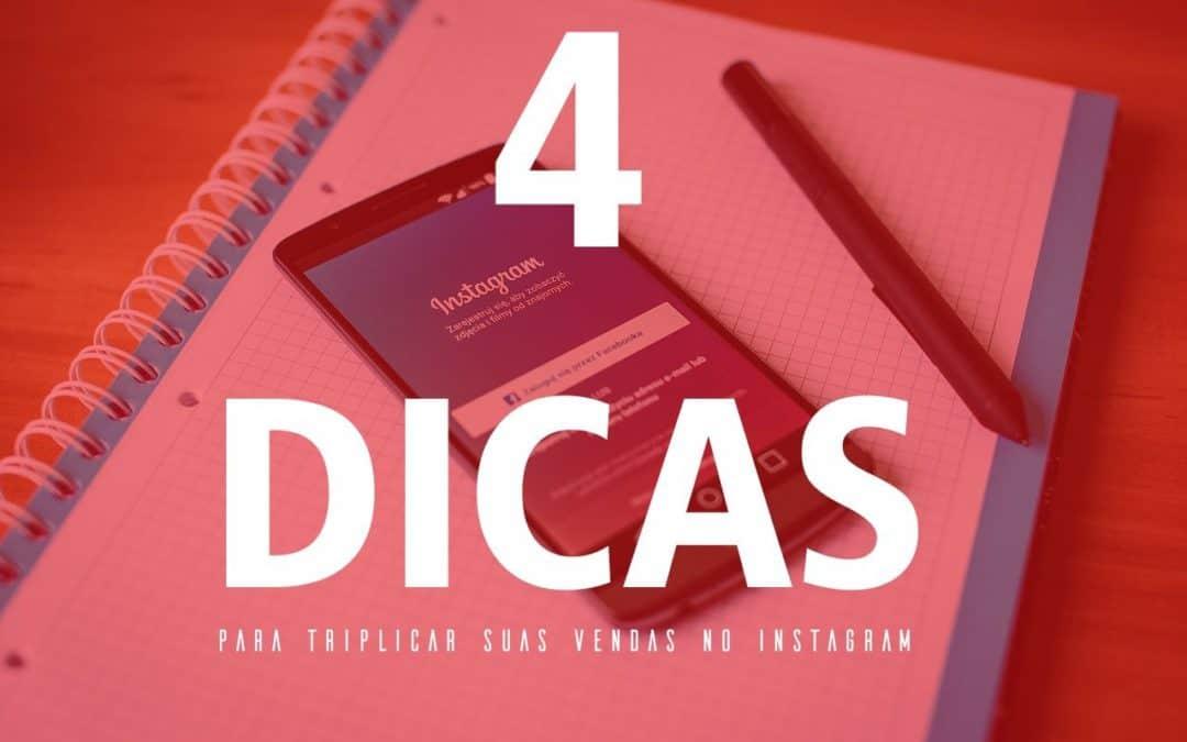 Conheça 4 dicas para TRIPLICAR suas VENDAS no Instagram!