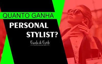 Quanto ganha um personal stylist